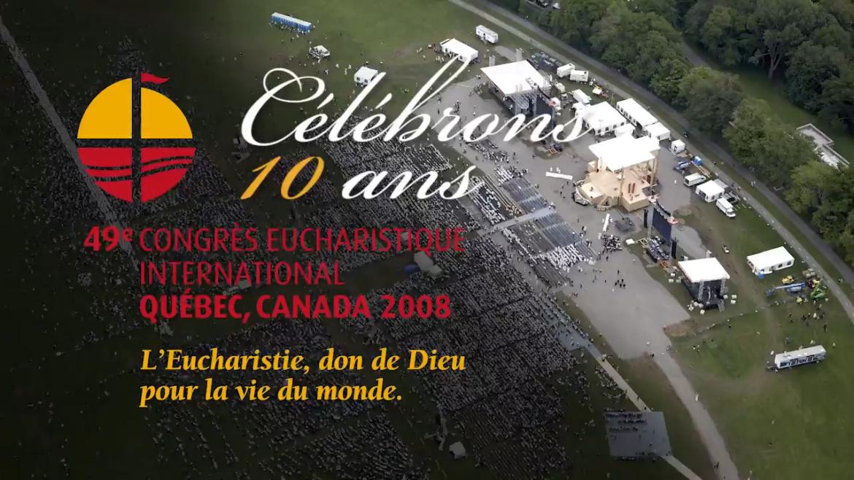 Invitation aux Retrouvailles du Congrès Eucharistique – 10 ans